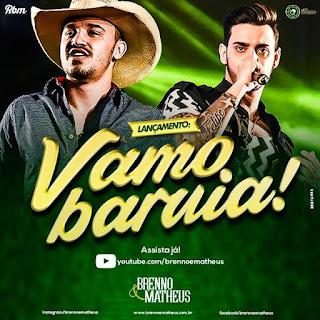 Baixar Brenno e Matheus – Vamos Baruia (2016)