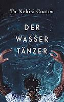 https://www.randomhouse.de/Buch/Der-Wassertaenzer/Ta-Nehisi-Coates/Blessing/e567514.rhd