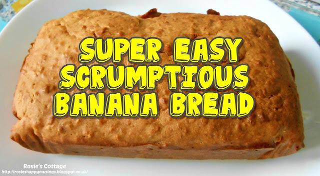 Super Easy, Scrumptious Banana Bread...