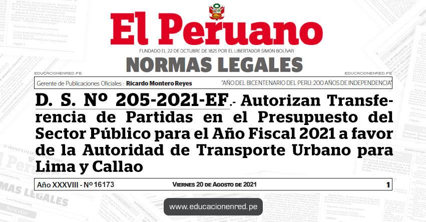 D. S. Nº 205-2021-EF.- Autorizan Transferencia de Partidas en el Presupuesto del Sector Público para el Año Fiscal 2021 a favor de la Autoridad de Transporte Urbano para Lima y Callao