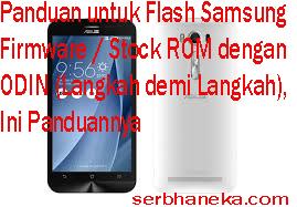 Panduan untuk Flash Samsung Firmware / Stock ROM dengan ODIN (Langkah demi Langkah),Ini Panduannya 1