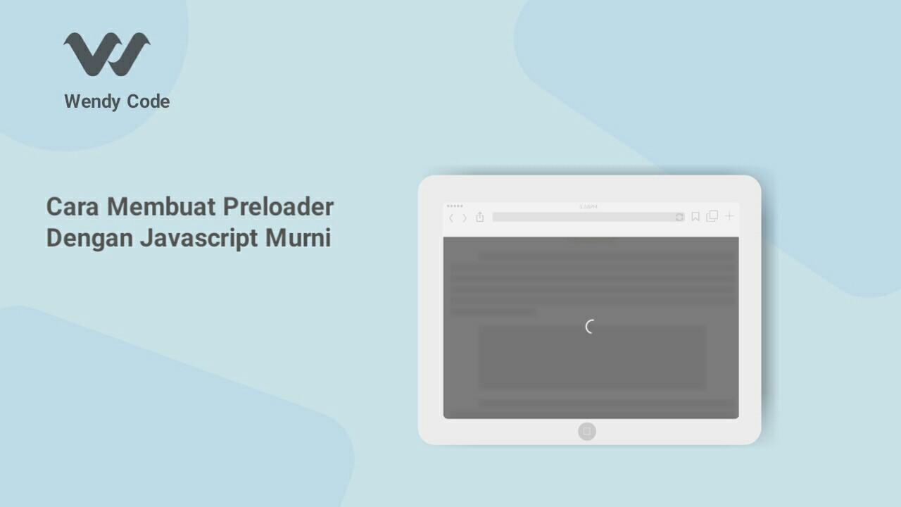cara membuat preloader dengan javascript murni di blogger