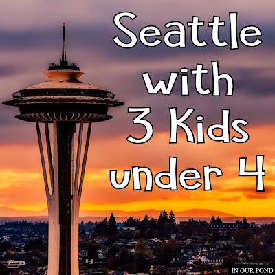 Seattle Road Trip with 3 Under 4 from In Our Pond  #roadtrip #travel #seattle #pacificnorthwest #aquarium #familytravel #travelwithkids #toddlers #preschoolers #travelwithtoddlers