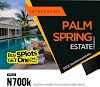 PALM SPRING ESTATE, IBEJU LEKKI, LAGOS (LAND FOR SALE)