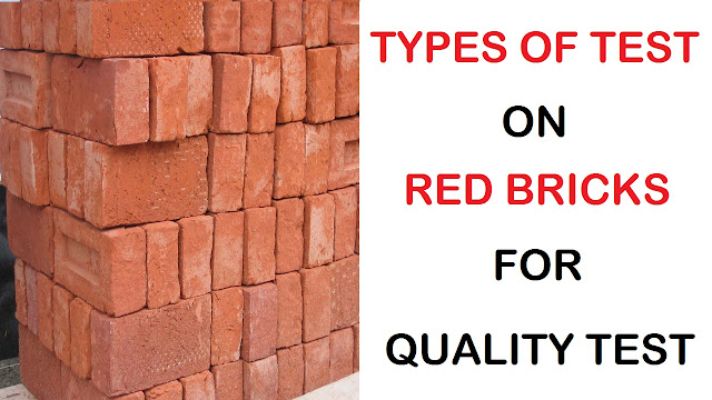 Types of Tests on Red Bricks for Building Construction Works in Civil Engineering