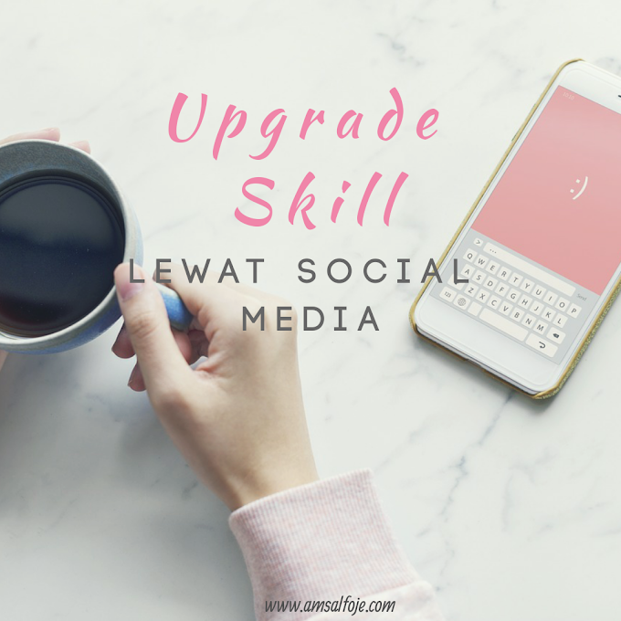 [Tips] Upgrade Skill Lewat Social Media