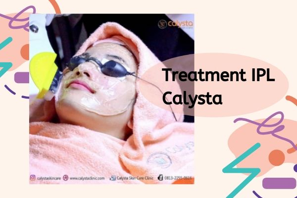 review treatment ipl calysta