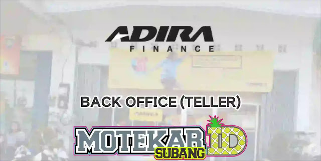 Info Loker Back Office (Teller) Adira Finance Subang 2019