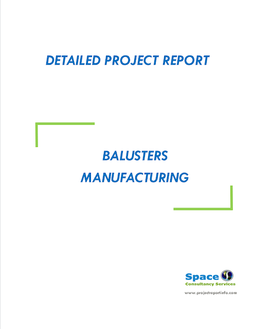 Project Report on Balusters Manufacturing
