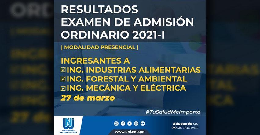Resultados UNJ 2021-1 (Sábado 27 Marzo) Lista de Ingresantes - Examen Admisión Ordinario - PRESENCIAL - Universidad Nacional de Jaén - www.unj.edu.pe