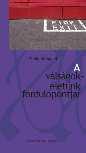 Guido Kreppold: A válságok - életünk fordulópontjai