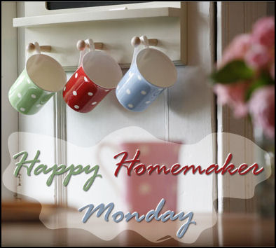 { Happy Homemaker Monday - 01/25/2016 }