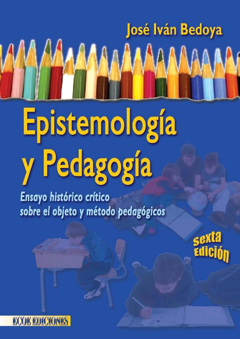 Epistemología y Pedagogía, 6ta Edición – José Iván Bedoya