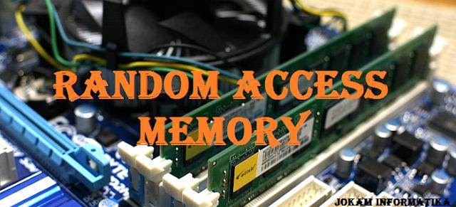 Apa Itu Yang Dimaksud Dengan RAM (Random Access Memory) ? - JOKAM INFORMATIKA