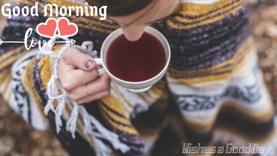 Good Morning  Image with  cup of tea .Good Morning  Images