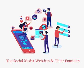 Top Social Media Sites & their Founders