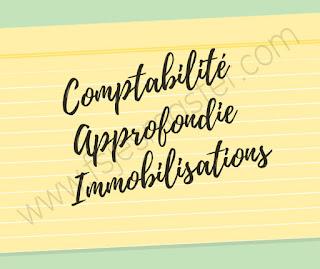 Cours Comptabilité Approfondie Immobilisations