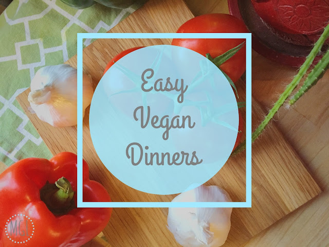 My General Life - Easy Vegan Dinners - Making Vegan Easy