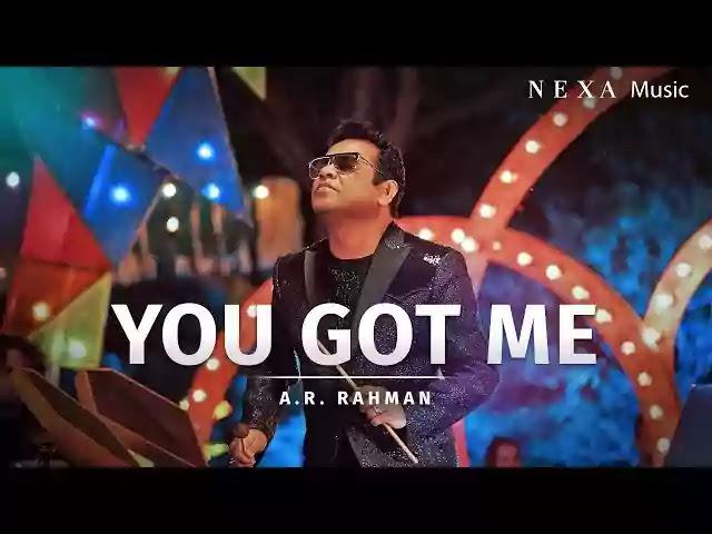 You Got Me Song Lyrics | AR Rahman Ft. Nisa, Heat Sink, Jonathan, Pelenuo & Simetri