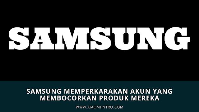 Samsung Memperkarakan Akun Yang Membocorkan Produk Mereka
