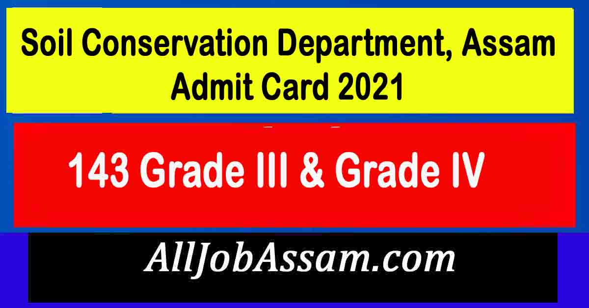 Soil Conservation Department, Assam Admit Card 2021