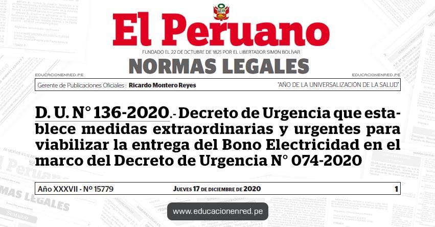 D. U. N° 136-2020.- Decreto de Urgencia que establece medidas extraordinarias y urgentes para viabilizar la entrega del Bono Electricidad en el marco del Decreto de Urgencia N° 074-2020