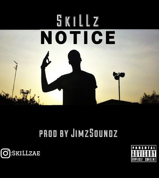 (music) skillz:- notice(prd by jimzsoundz)