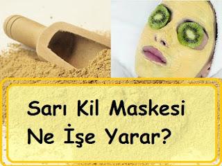 Sarı Kil Maskesi Ne İşe Yarar