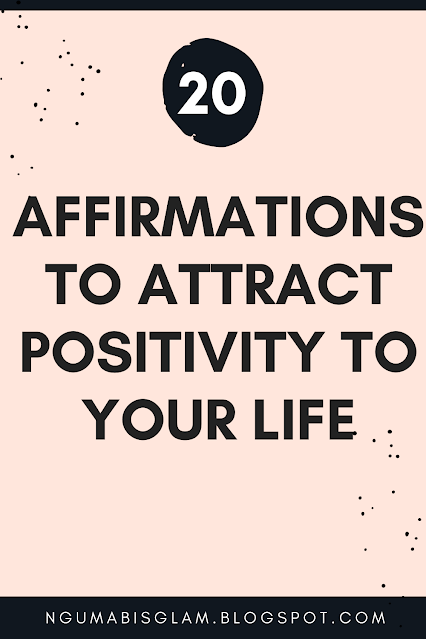 20 Affirmations To Attract Positivity To Your Life