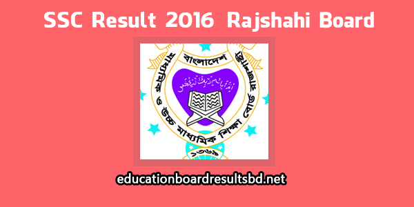 Rajshahi board SSC Result 2016 available here