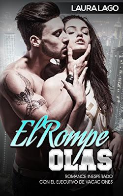 El Rompe-Olas: Romance Inesperado Con El Ejecutivo De Vacaciones PDF