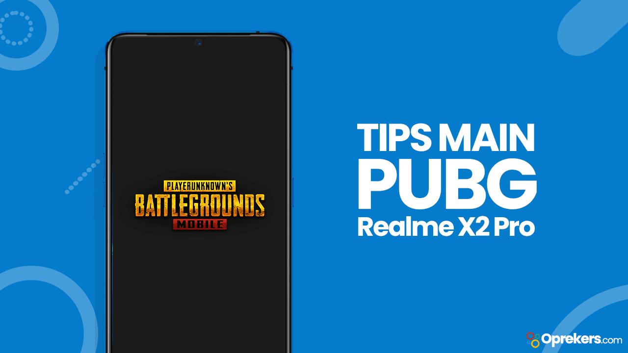2 Tips Main PUBG Mobile dengan FPS Tinggi di Realme X2 Pro