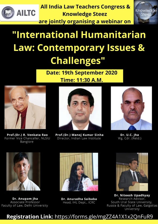 [Online] Webinar on International Humanitarian Law: Contemporary Issues & Challenges by All India Law Teachers Congress & Knowledge Steez [Register by 16 September 2020]