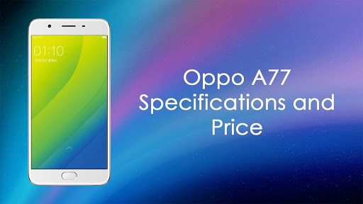 Oppo A77 With 16mp For Selfie Full Specs And Price