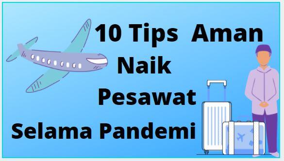 biar aman naik pesawat selama pandemi