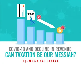 COVID-19 And Decline In Revenue: Can Taxation Be Our Messiah?