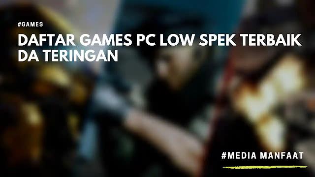 Daftar Games PC Low Spek Terbaik Dan Teringan