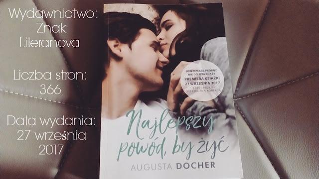 """""""Najlepszy powód by żyć"""" Augusta Docher"""