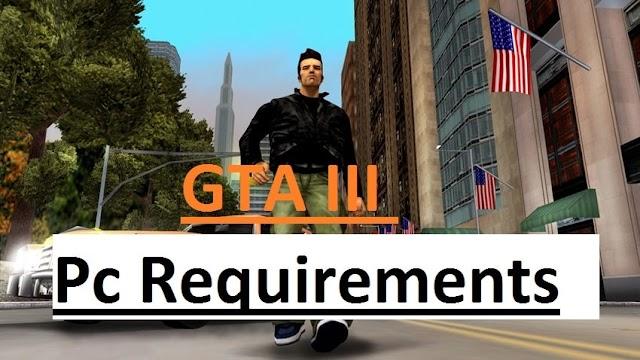 GTA 3 Pc Requirements [May 2020]