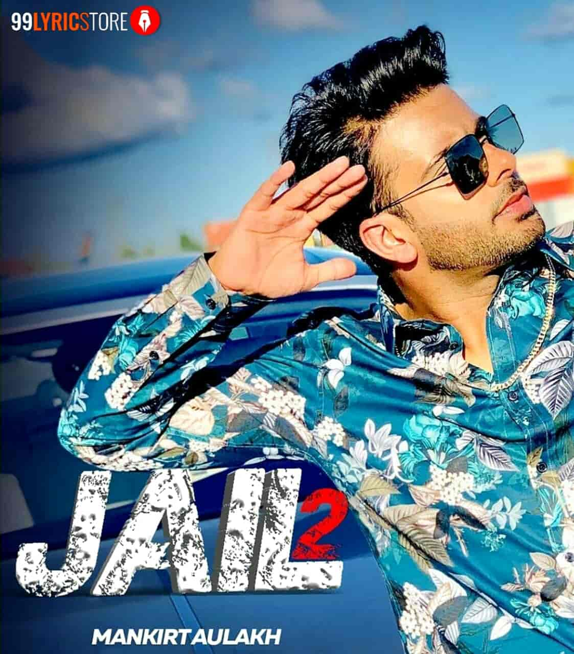 Jail 2 Mankirt Aulakh Song Images