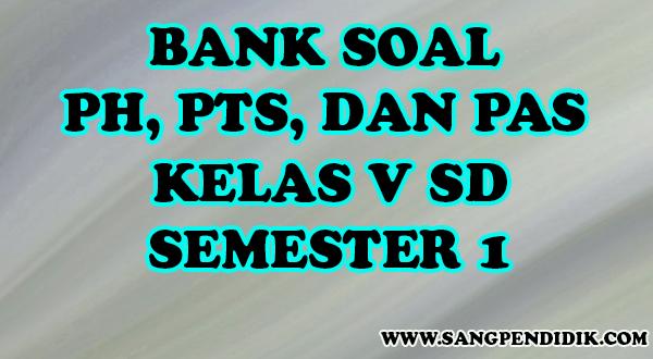 https://www.sangpendidik.com/2020/07/kumpulan-soal-ph-pts-dan-pas-k13-kelas_65.html
