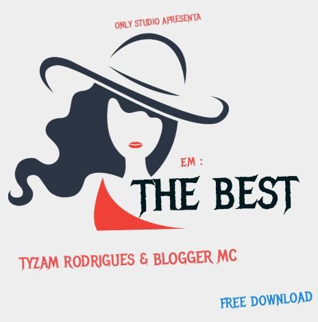 Tyzam Rodrigues  - THE BEST (Feat.  Blogger Maker) [Prod. Only Studios & Blogger Maker] [Reap Hip Hop] (2o19)