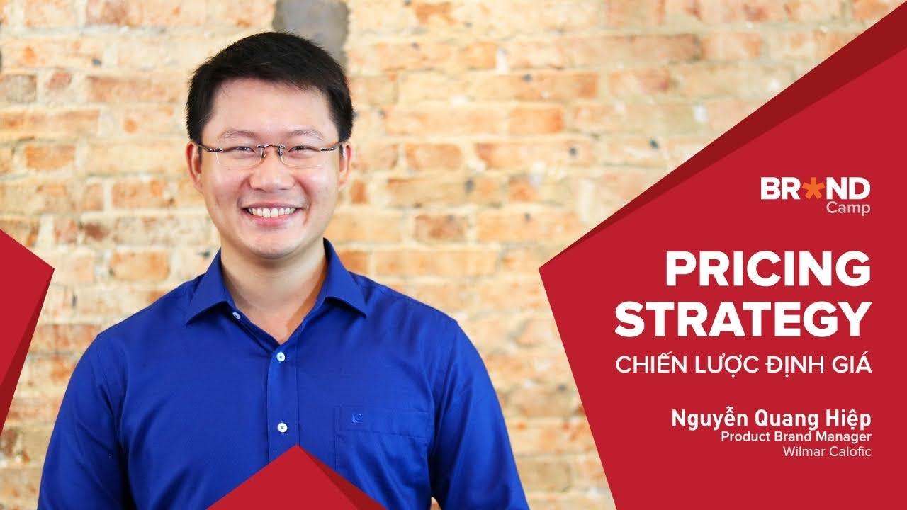 Pricing Strategy: Chiến lược Định giá - Nguyễn Quang Hiệp