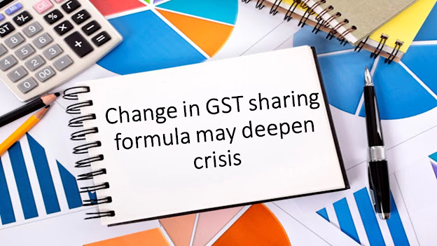 Change in GST sharing formula may deepen crisis