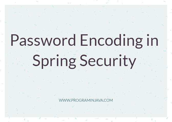 Password Encoding in Spring Security using Spring boot & JPA