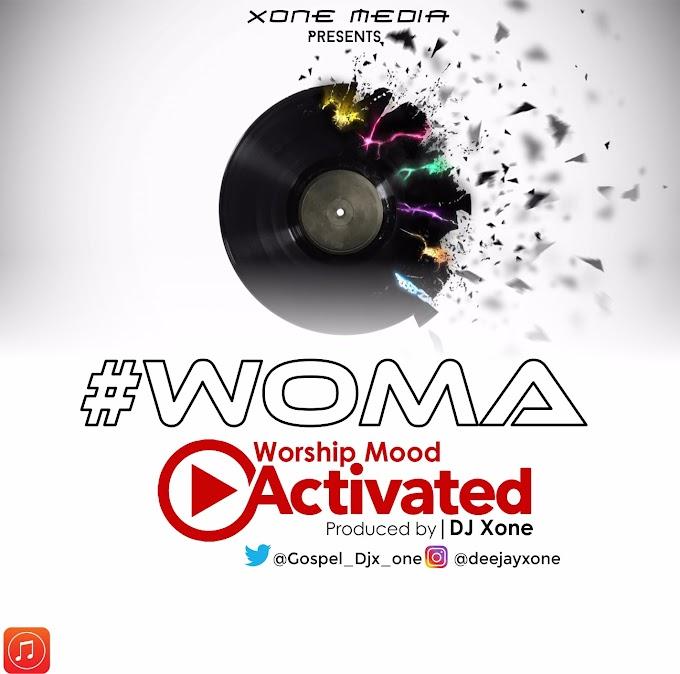 DJ MIX: #WOMA WORSHIP MOOD ACTIVATED VOL 5 | @Deejayxone