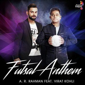 Futsal Anthem - A.R. Rahman, Karthik & Lady Kash
