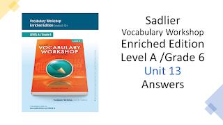 Sadlier Vocabulary Workshop Enriched Edition Level A Unit 13 Answers