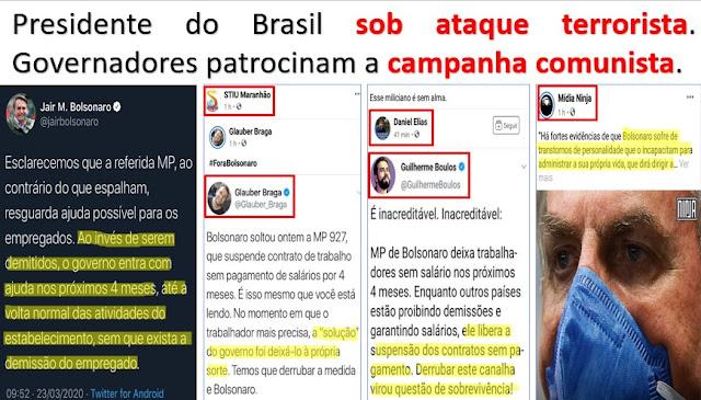 PIOR QUE O COVID-19: Passado o perigo da pandemia o povo de bem do Brasil e o governo federal deverão responder à altura os ataques terroristas executados em plena crise