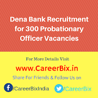 Dena Bank Recruitment for 300 Probationary Officer Vacancies